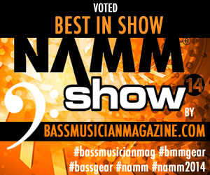 NAMM Bass Musician Magazine-BEST IN SHOW 2014